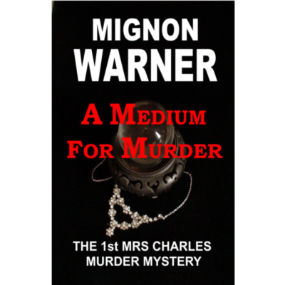 A Medium For Murder (The Mrs. Charles Murder Mysteries Book 1) Kindle Edition