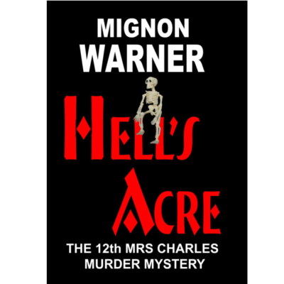 Hells Acre (The Mrs Charles Murder Mysteries Book 12) Kindle Edition