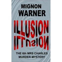 Illusion (The Mrs Charles Murder Mysteries Book 6) Kindle Edition