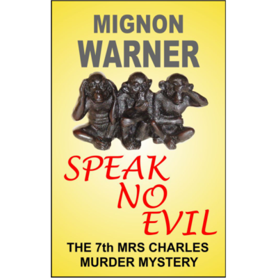 Speak No Evil (The Mrs Charles Murder Mysteries Book 7) Kindle Edition