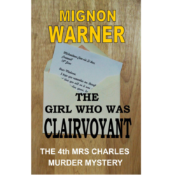 The Girl Who Was Clairvoyant (The Mrs Charles Murder Mysteries Book 4) Kindle Edition