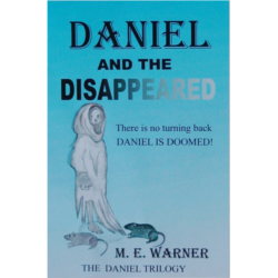 Daniel and the Disappeared (The Daniel Trilogy Book 1) Kindle Edition