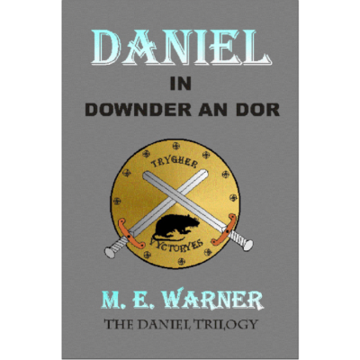 Daniel in Downder an dor (The Daniel Trilogy Book 2) Kindle Edition