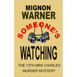 Someones Watching (The Mrs. Charles Murder Mysteries Book 13)